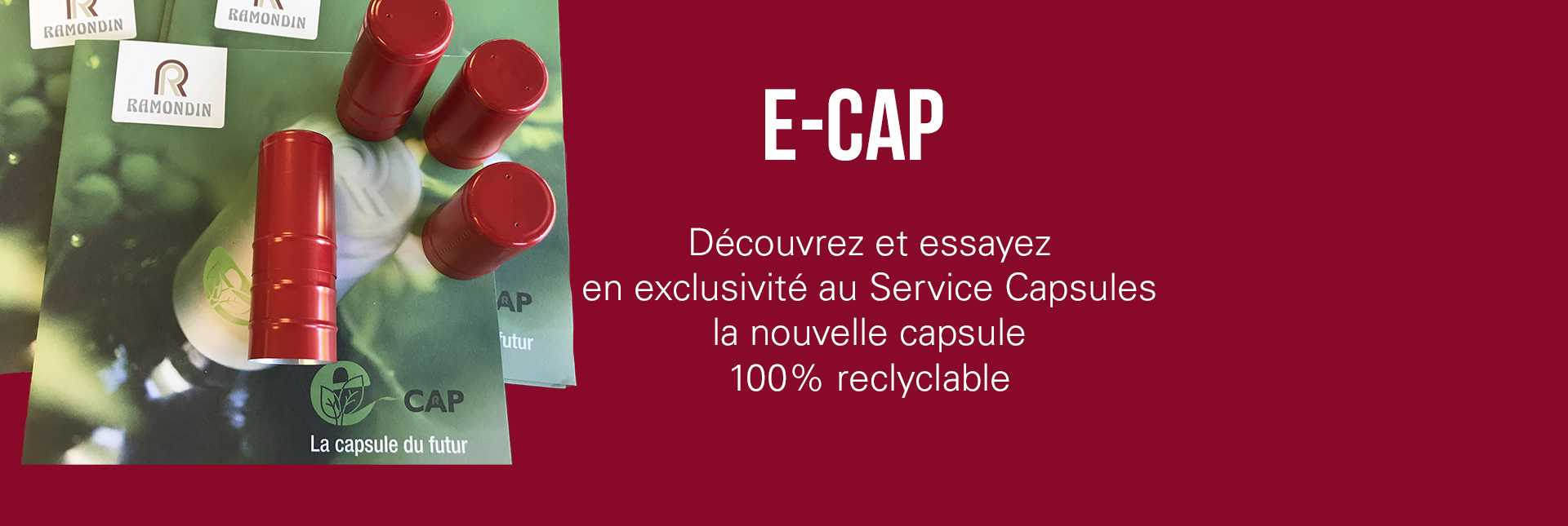 E-CAP : LA CAPSULE 100% RECYCLABLE